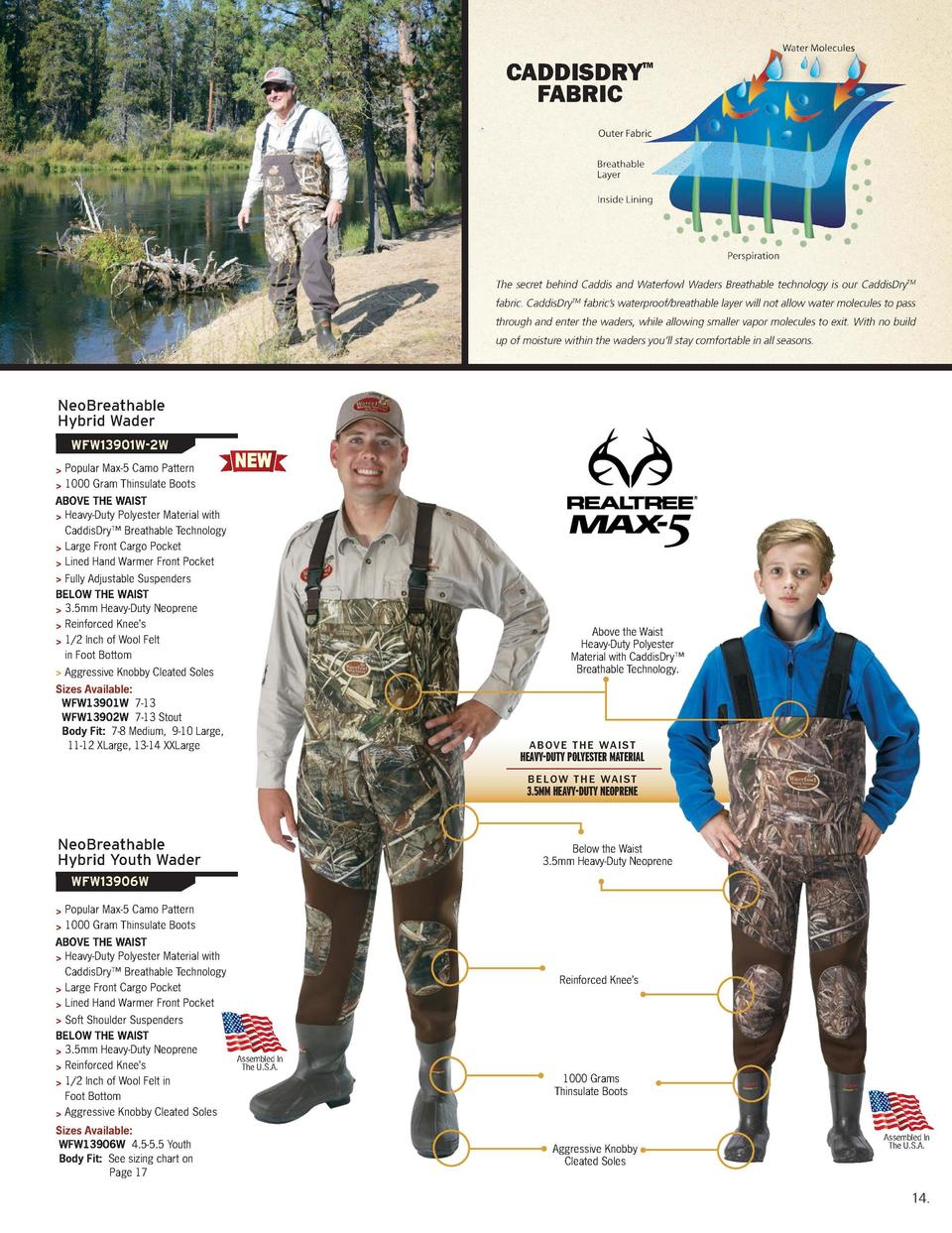 COMFORTABLE AND AFFORDABLE FOR ALL HUNTING CONDITIONS  CaddisDry    Fabric  OUR NEW INNOVATIVE HYBRID WADERS KEEP YOU WARM...