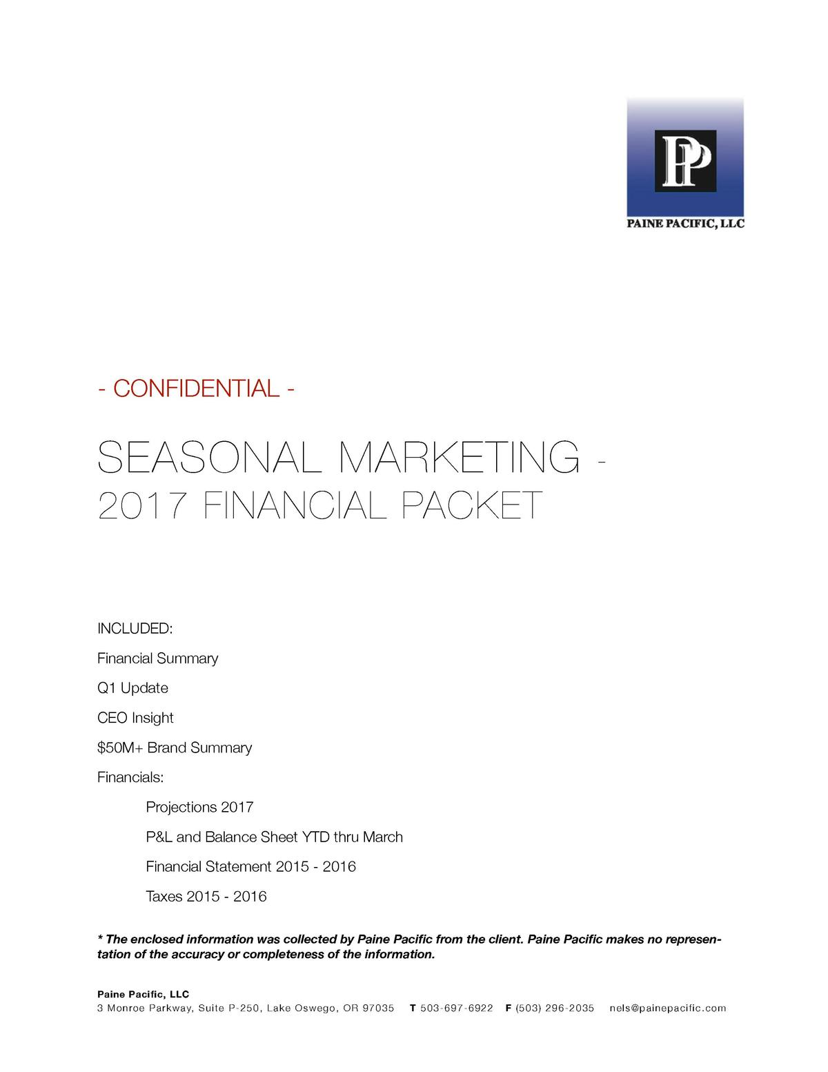 - CONFIDENTIAL -  SEASONAL MARKETING 2017 FINANCIAL PACKET INCLUDED  Financial Summary Q1 Update CEO Insight  50M  Brand S...