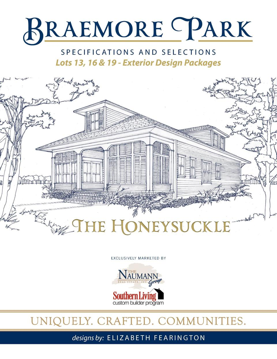 S P E C I F I C AT I O N S A N D S E L E C T I O N S  Lots 13, 16   19 - Exterior Design Packages  The Honeysuckle EXCLUSI...