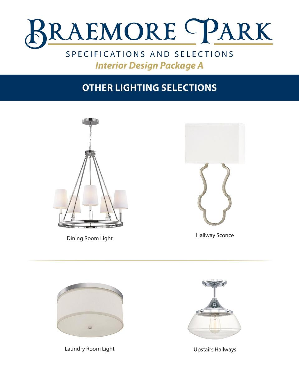 S P E C I F I C AT I O N S A N D S E L E C T I O N S  Interior Design Package A OTHER LIGHTING SELECTIONS  Dining Room Lig...