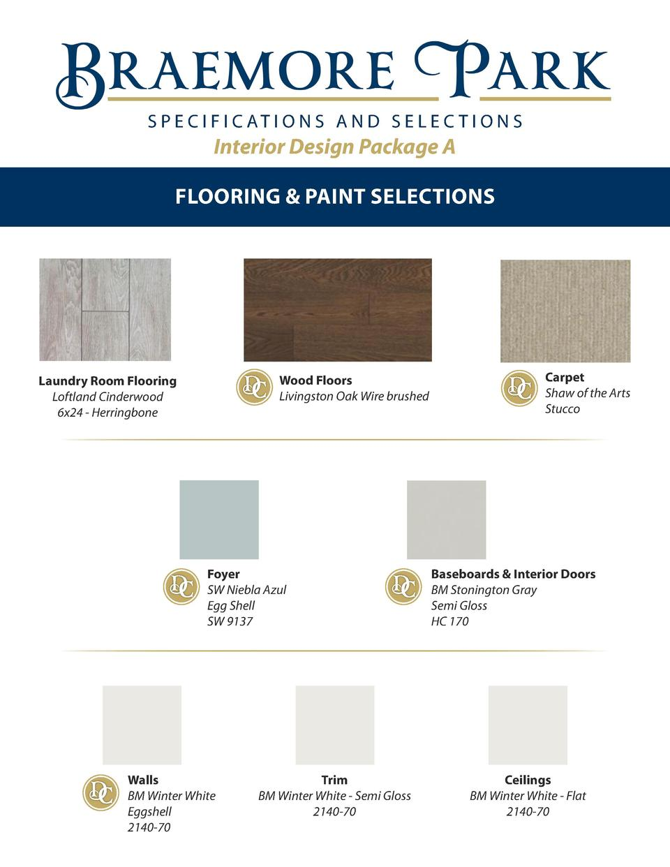 S P E C I F I C AT I O N S A N D S E L E C T I O N S  Interior Design Package A FLOORING   PAINT SELECTIONS Braemore     L...