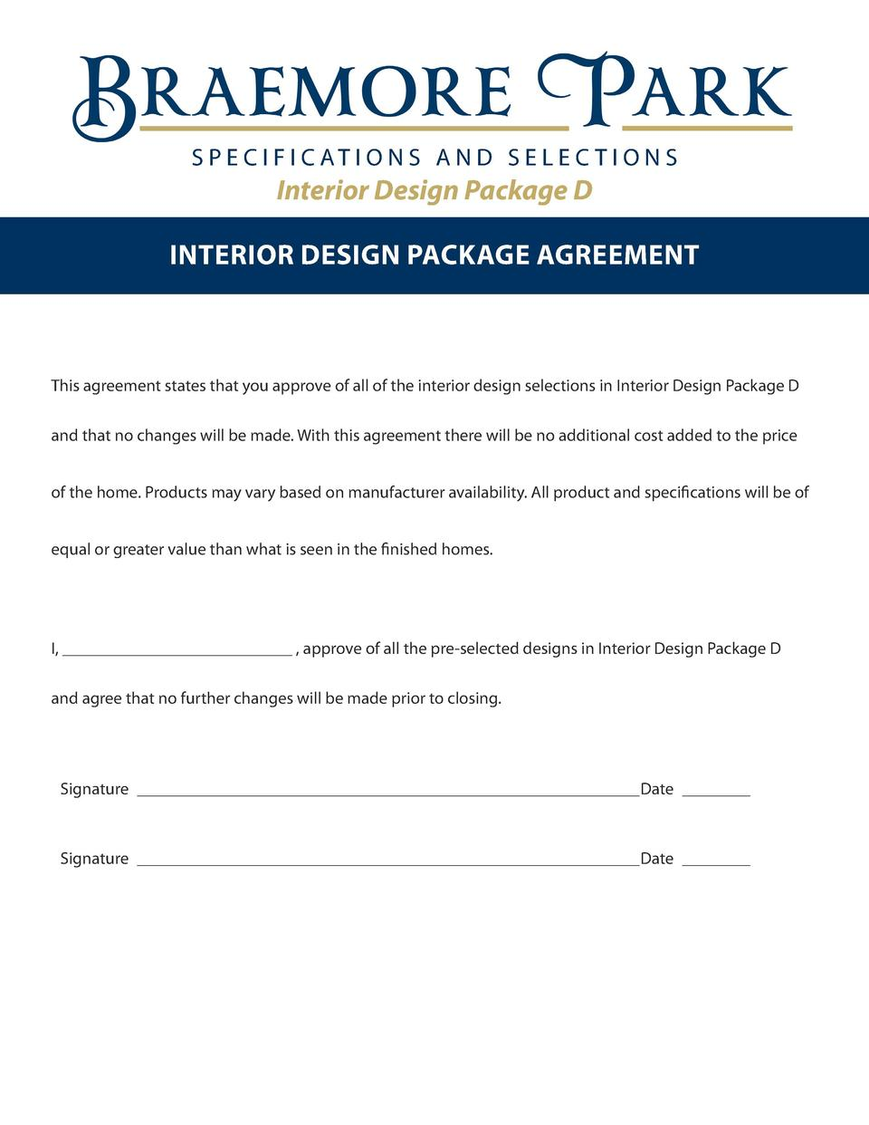 S P E C I F I C AT I O N S A N D S E L E C T I O N S  Interior Design Package D INTERIOR DESIGN PACKAGE AGREEMENT  This ag...