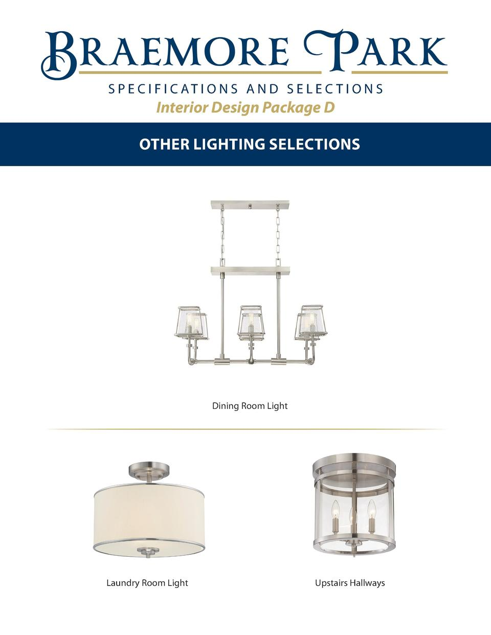 S P E C I F I C AT I O N S A N D S E L E C T I O N S  Interior Design Package D OTHER LIGHTING SELECTIONS  Dining Room Lig...