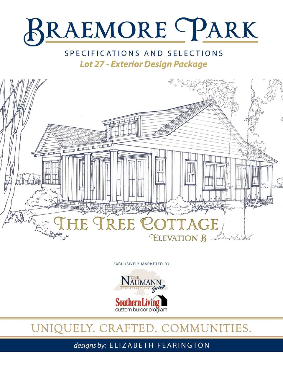 S P E C I F I C AT I O N S A N D S E L E C T I O N S  Lot 27 - Exterior Design Package  The Tree Cottage Elevation B  EXCL...