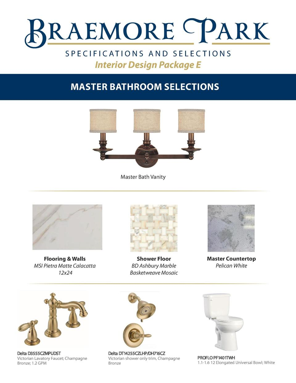 S P E C I F I C AT I O N S A N D S E L E C T I O N S  Interior Design Package E MASTER BATHROOM SELECTIONS      Lot 24 Vib...