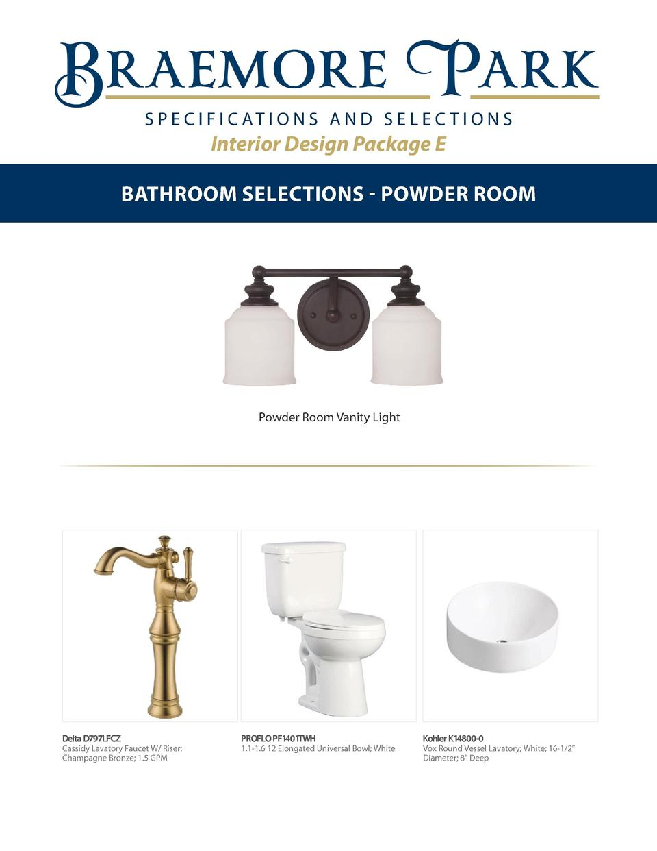 S P E C I F I C AT I O N S A N D S E L E C T I O N S  Interior Design Package E BATHROOM SELECTIONS - POWDER ROOM  Powder ...