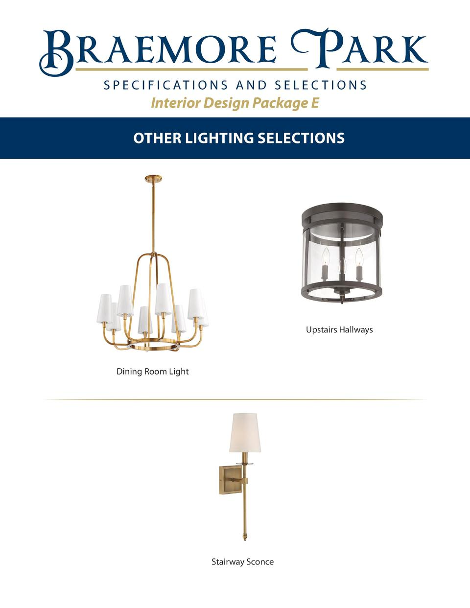 S P E C I F I C AT I O N S A N D S E L E C T I O N S  Interior Design Package E OTHER LIGHTING SELECTIONS  Upstairs Hallwa...