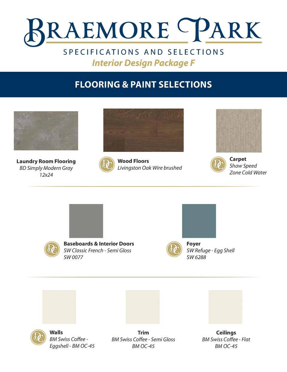 S P E C I F I C AT I O N S A N D S E L E C T I O N S  Interior Design Package F FLOORING   PAINT SELECTIONS Braemore     L...