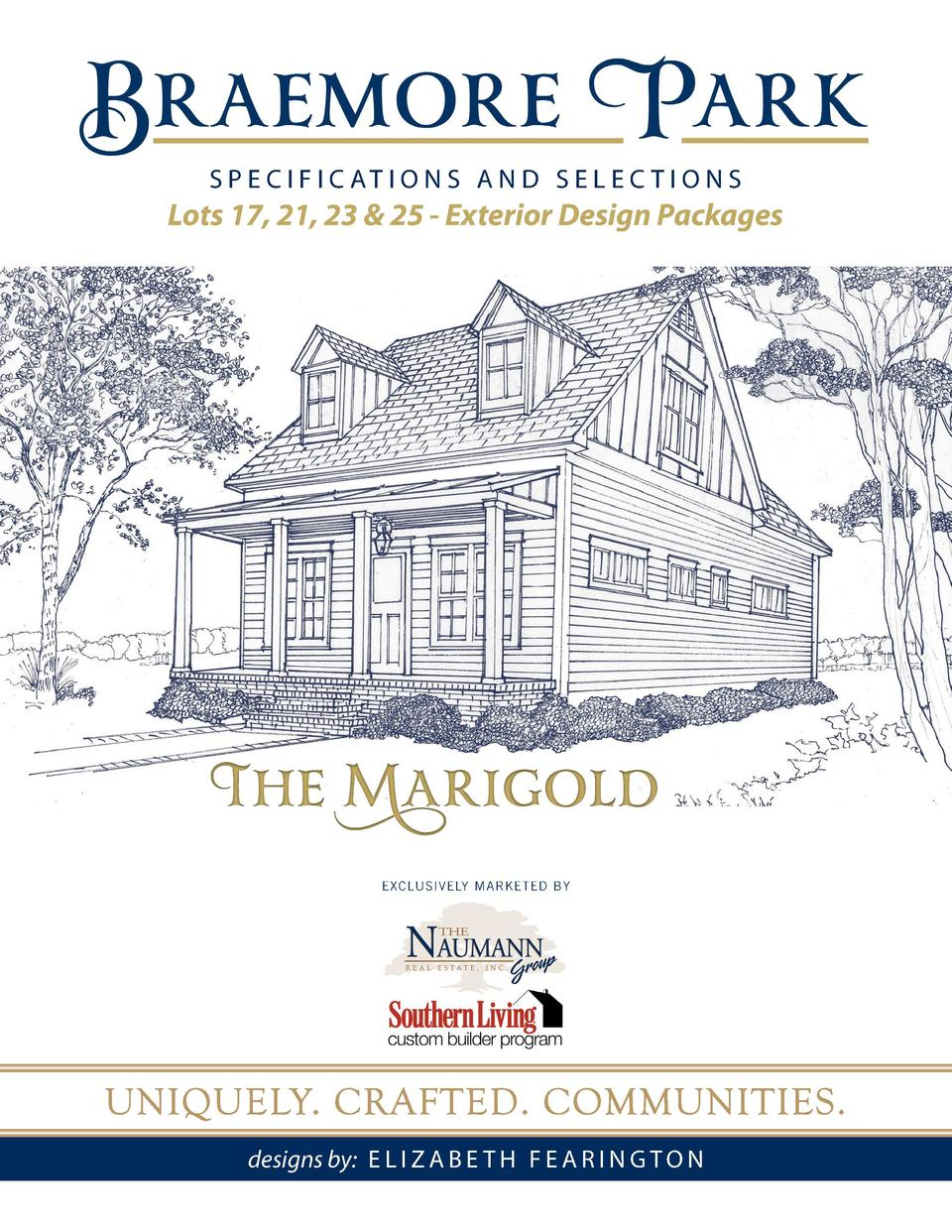 S P E C I F I C AT I O N S A N D S E L E C T I O N S  Lots 17, 21, 23   25 - Exterior Design Packages  The Marigold EXCLUS...