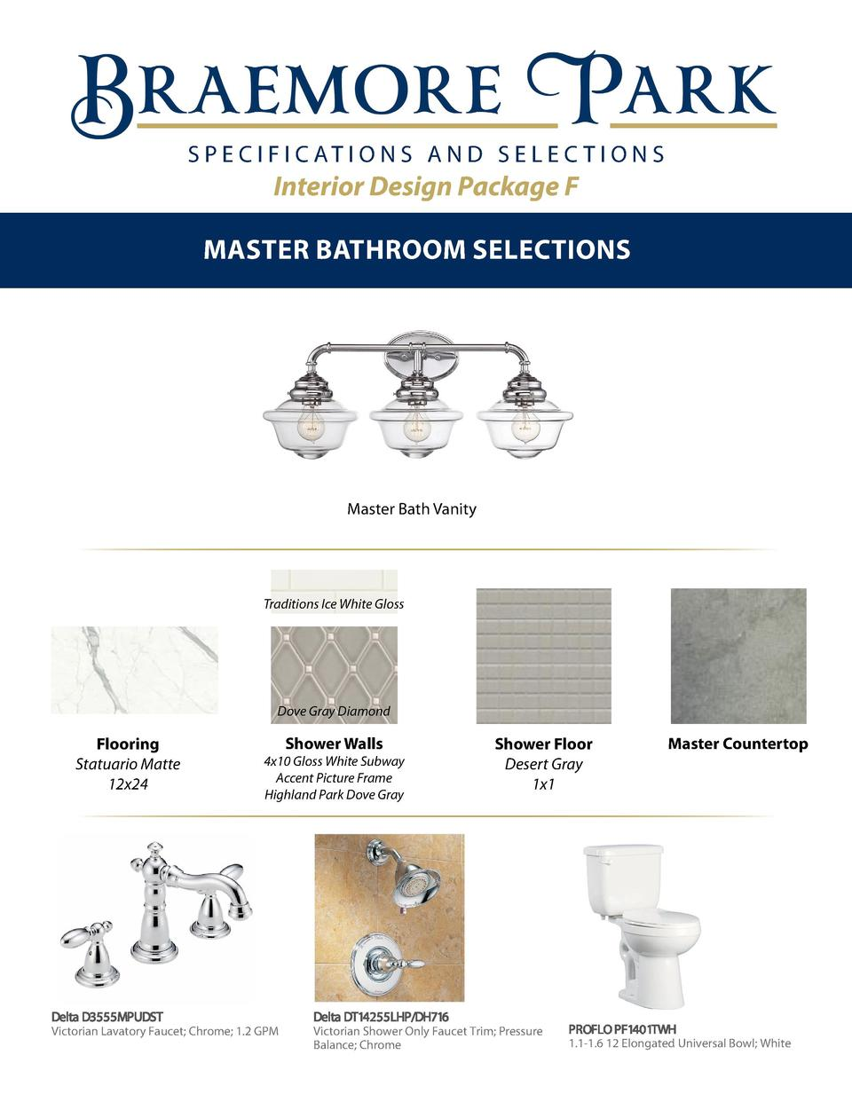 S P E C I F I C AT I O N S A N D S E L E C T I O N S  Interior Design Package F Master Bathroom Selections  Braemore     L...