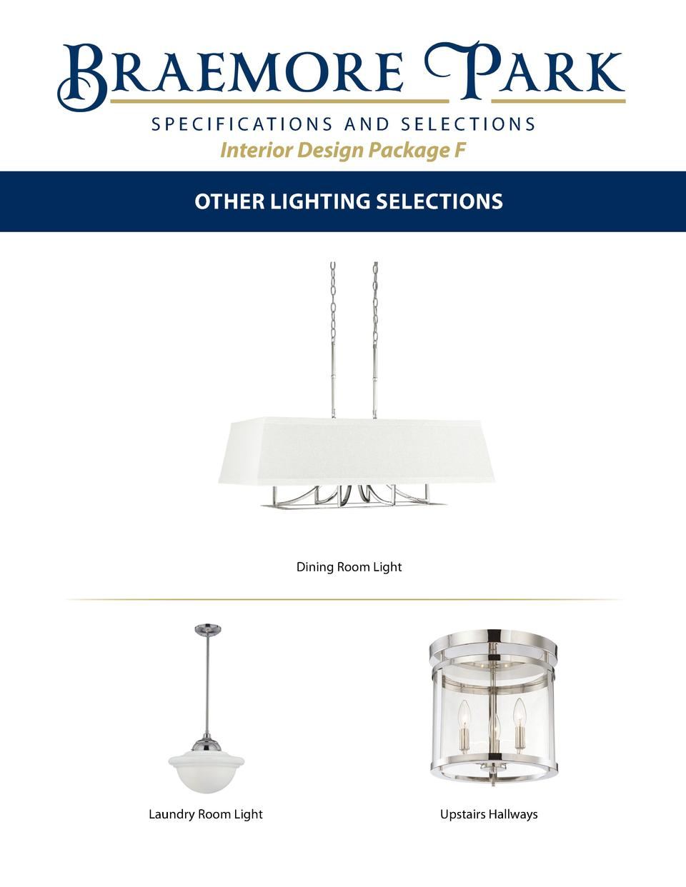 S P E C I F I C AT I O N S A N D S E L E C T I O N S  Interior Design Package F OTHER LIGHTING Selections  Dining Room Lig...