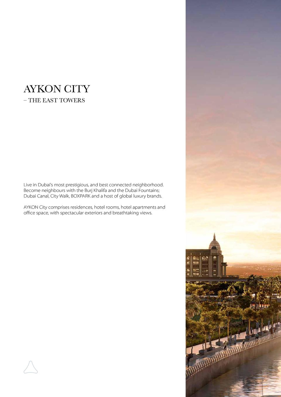 AYKON CITY     THE EAST TOWERS  Live in Dubai s most prestigious, and best connected neighborhood. Become neighbours with ...