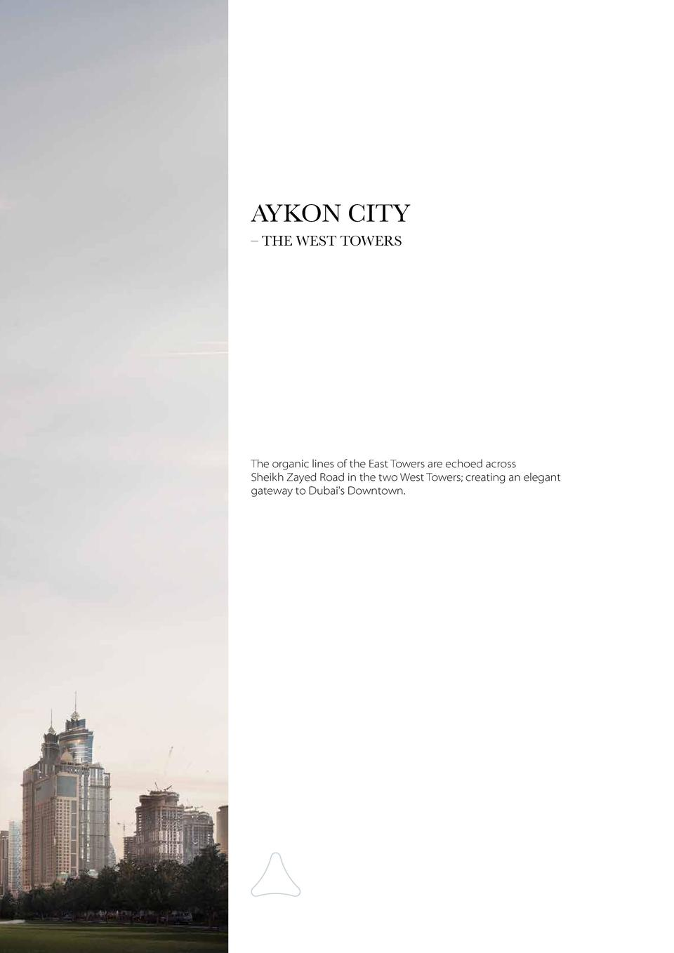 AYKON CITY     THE WEST TOWERS  The organic lines of the East Towers are echoed across Sheikh Zayed Road in the two West T...