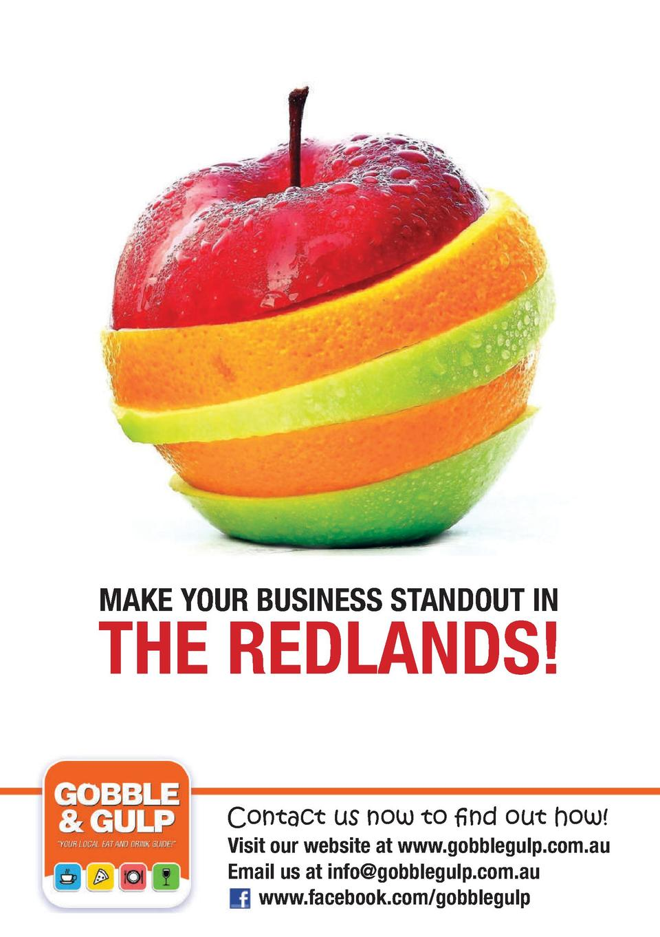 MAKE YOUR BUSINESS STANDOUT IN  THE REDLANDS  Contact us now to find out how   Visit our website at www.gobblegulp.com.au ...
