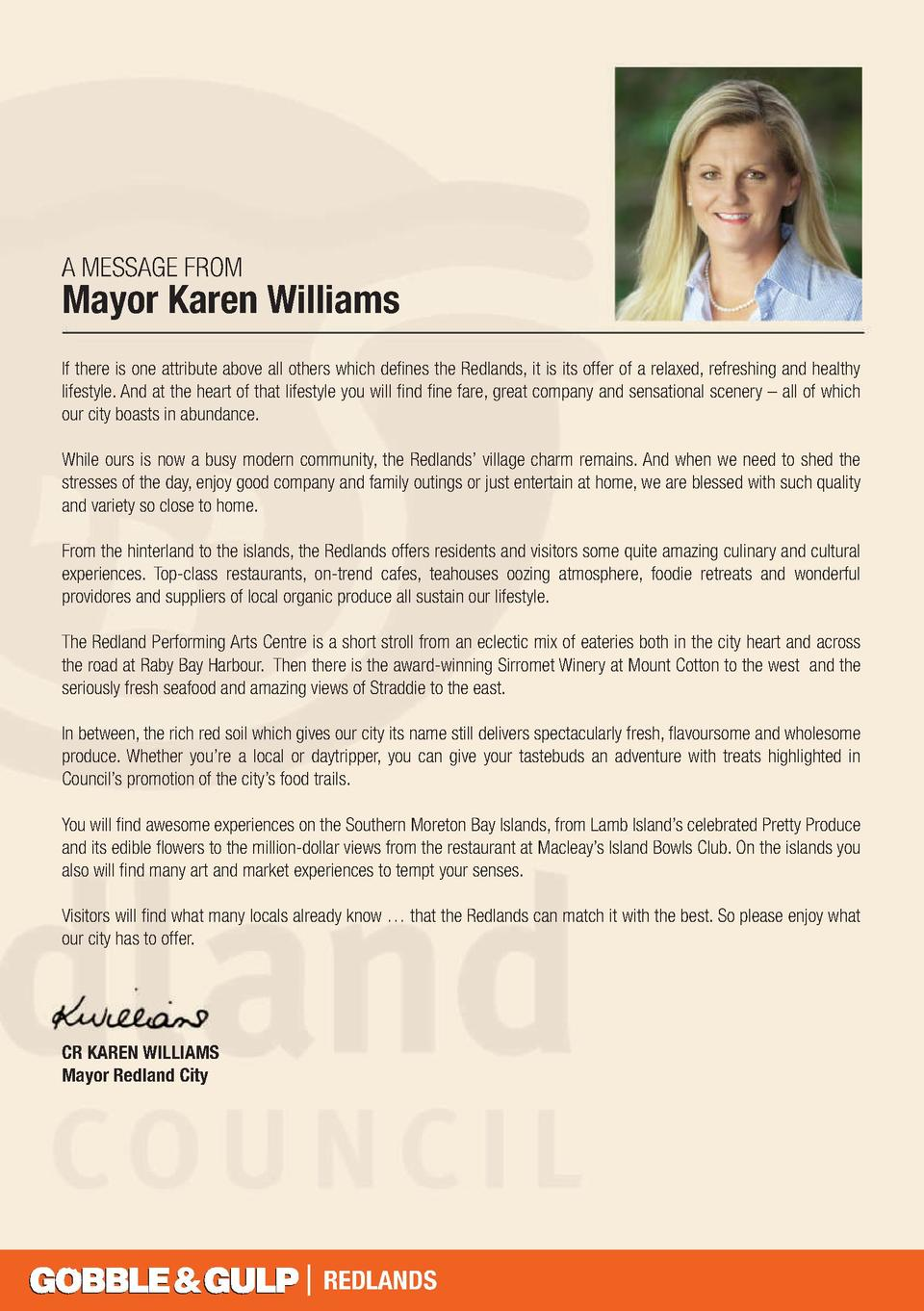 A MESSAGE FROM  Mayor Karen Williams If there is one attribute above all others which defines the Redlands, it is its offe...