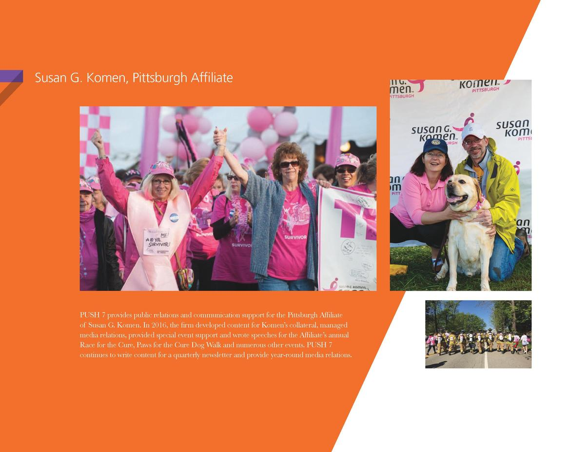 Susan G. Komen, Pittsburgh Affiliate     Komen has worked with PUSH 7 and its legacy firm, McMahon   Cardillo, for 15 year...