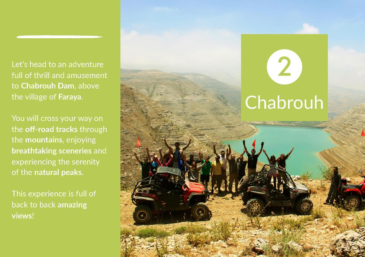 Let   s head to an adventure full of thrill and amusement to Chabrouh Dam, above the village of Faraya. You will cross you...