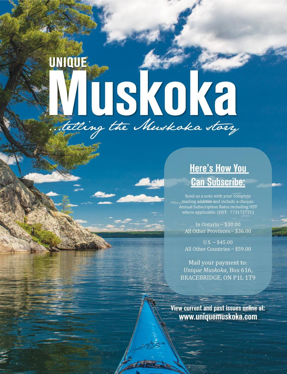 ...telling the Muskoka story Here   s How You Can Subscribe  Send us a note with your complete mailing address and include...