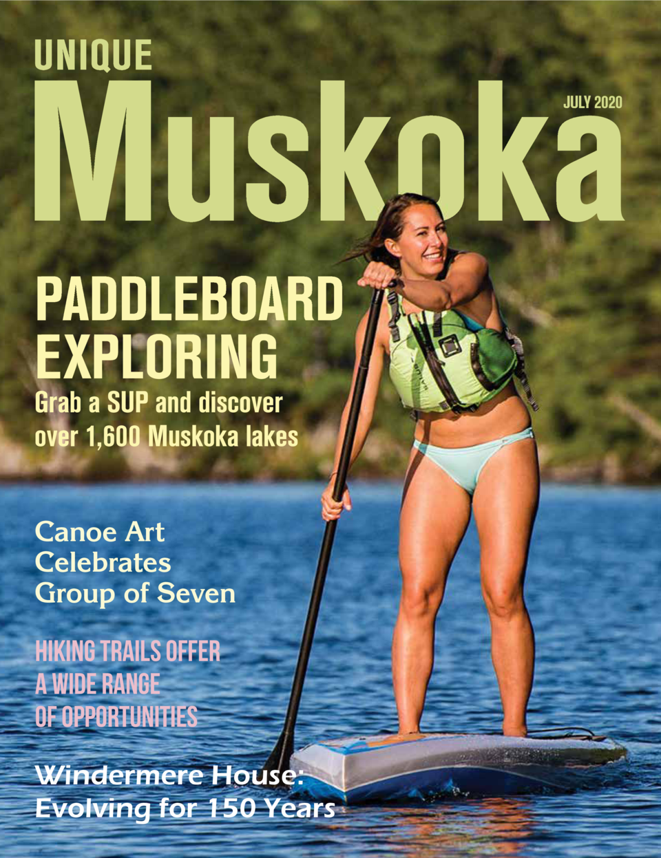 JULY 2020  PADDLEBOARD EXPLORING Grab a SUP and discover over 1,600 Muskoka lakes Canoe Art Celebrates Group of Seven  Hik...