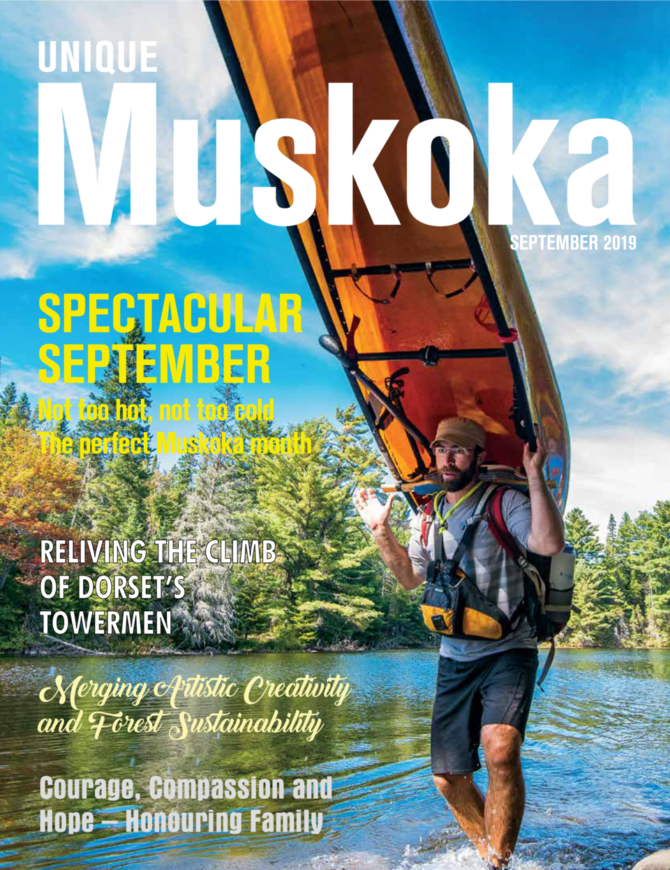 SEPTEMBER 2019  SPECTACULAR SEPTEMBER  Not too hot, not too cold The perfect Muskoka month  Merging Artistic Creativity an...