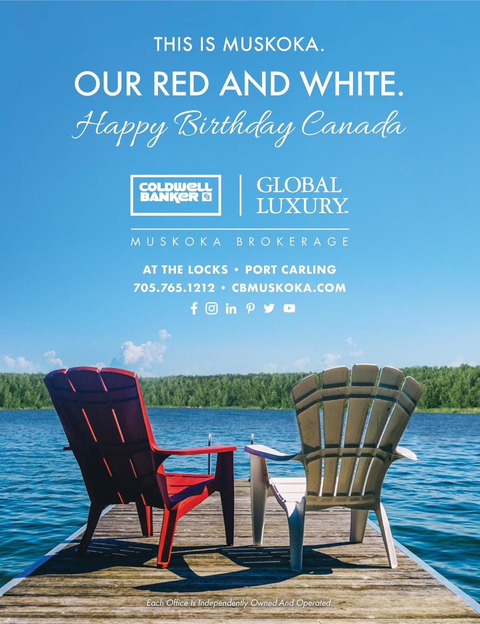 THIS IS MUSKOKA.  OUR RED AND WHITE.  Happy Birthday Canada M U S K O K A  B R O K E R A G E  AT THE LOCKS     PORT CARLIN...