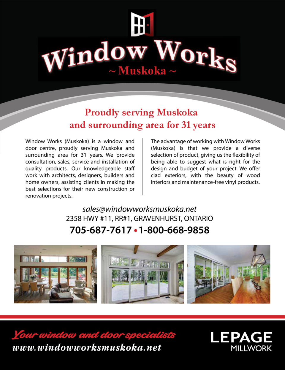 Muskoka   Proudly serving Muskoka and surrounding area for 31 years Window Works  Muskoka  is a window and door centre, ...