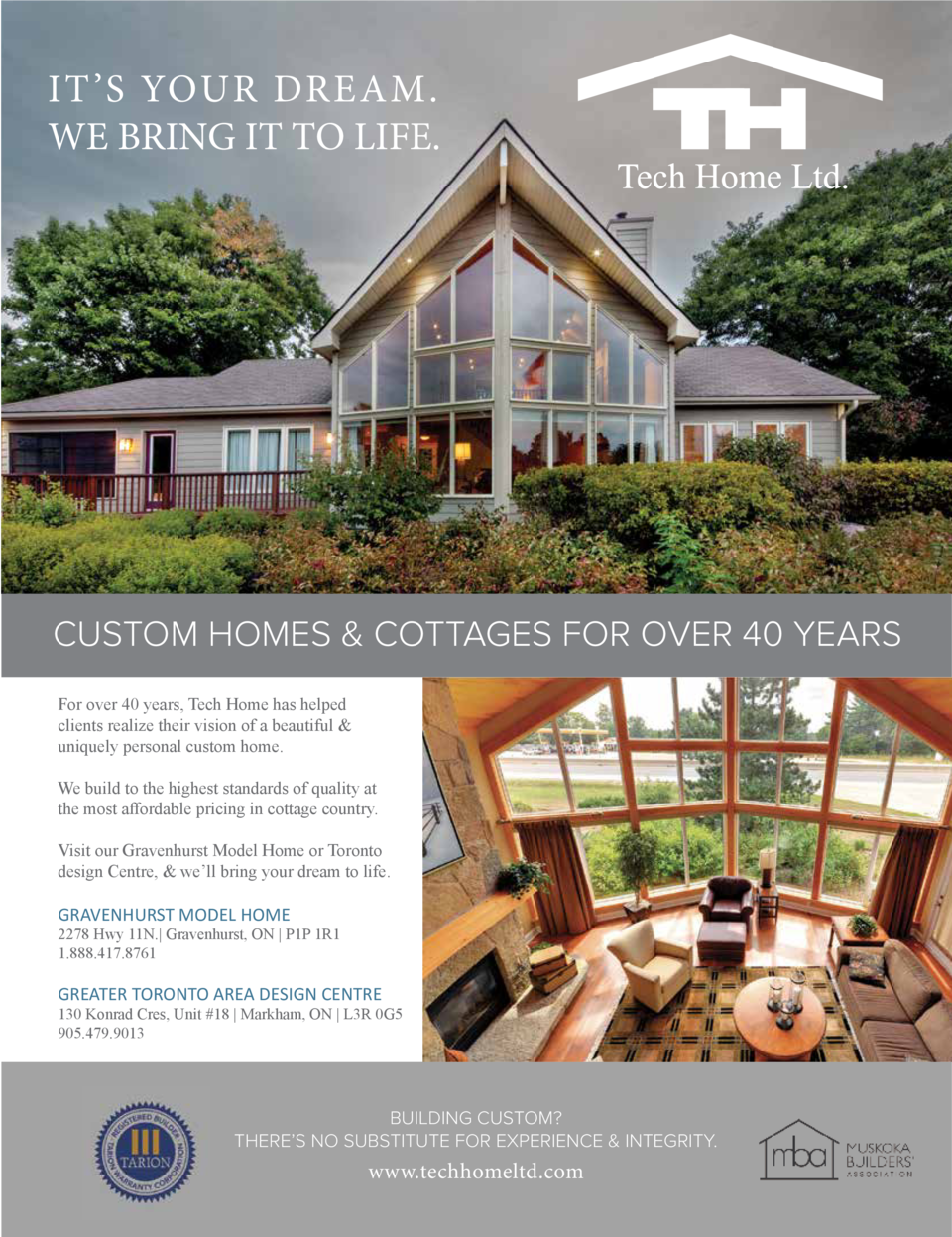 IT    S YOUR DREAM. WE BRING IT TO LIFE.  CUSTOM HOMES   COTTAGES FOR OVER 40 YEARS For over 40 years, Tech Home has helpe...