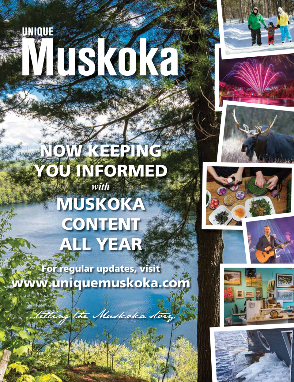 NOW KEEPING YOU INFORMED with  MUSKOKA CONTENT ALL YEAR For regular updates, visit  www.uniquemuskoka.com ...telling the M...