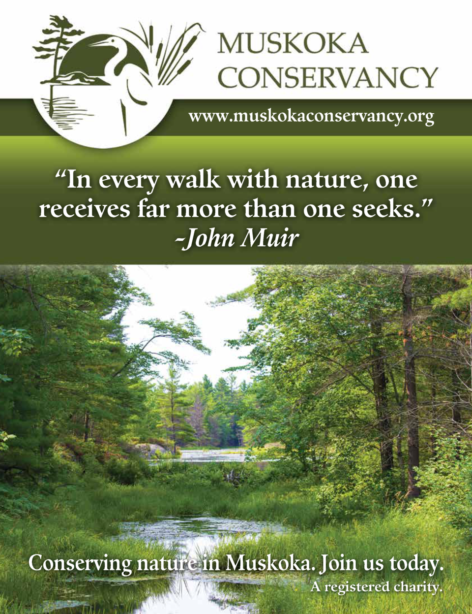 www.muskokaconservancy.org     In every walk with nature, one receives far more than one seeks.    -John Muir  Conserving ...