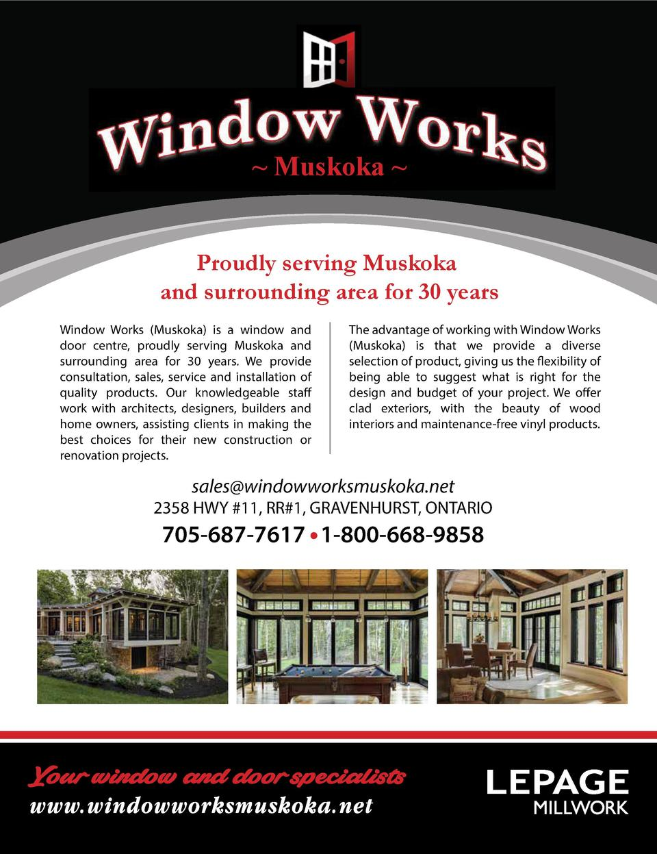 Muskoka   Proudly serving Muskoka and surrounding area for 30 years Window Works  Muskoka  is a window and door centre, ...