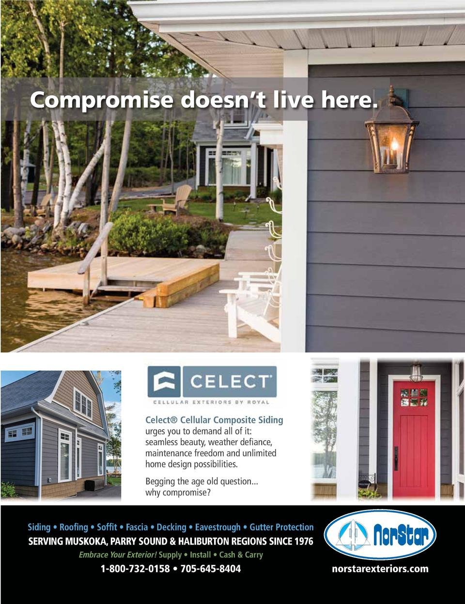 Compromise doesn   t live here.  Celect   Cellular Composite Siding urges you to demand all of it  seamless beauty, weathe...