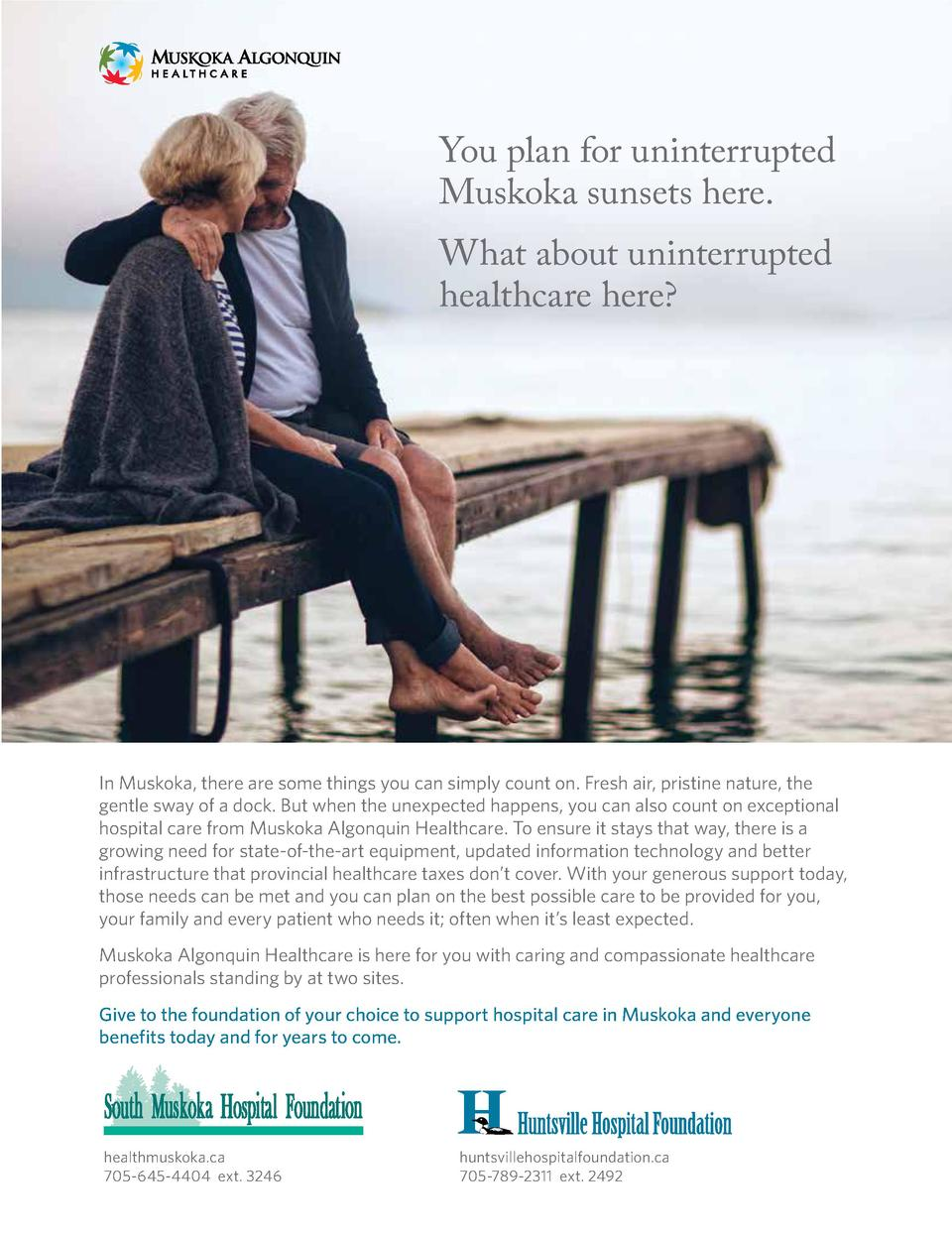 You plan for uninterrupted Muskoka sunsets here. What about uninterrupted healthcare here   In Muskoka, there are some thi...