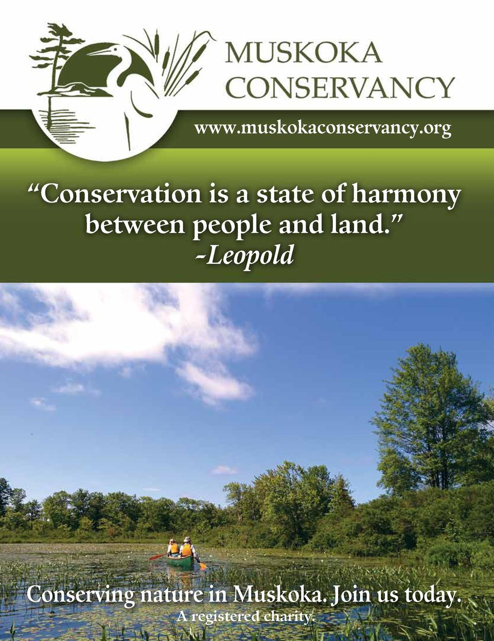 www.muskokaconservancy.org     Conservation is a state of harmony between people and land.    -Leopold  Conserving nature ...