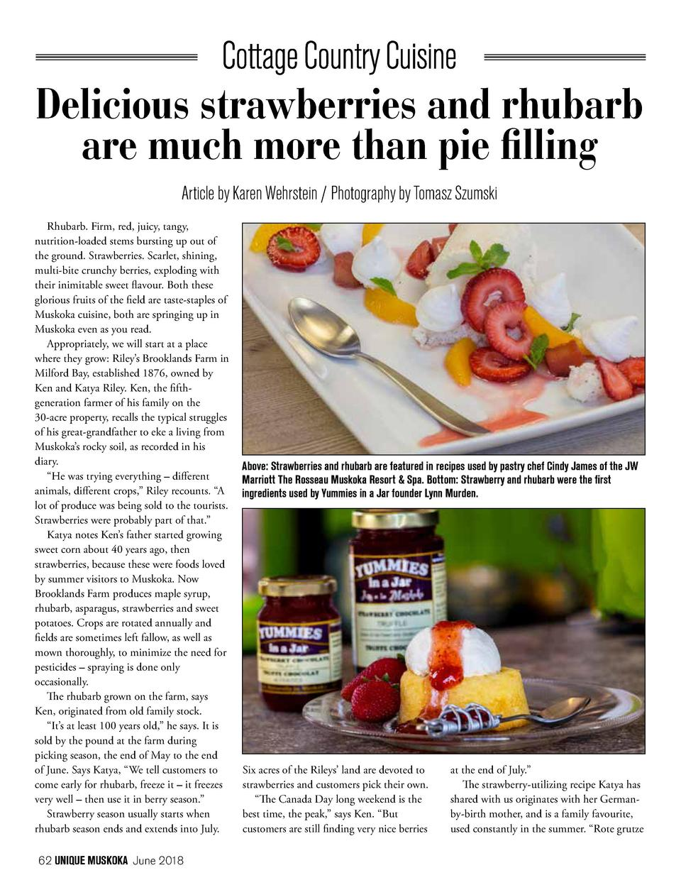 Delicious strawberries and rhubarb are much more than pie filling Article by Karen Wehrstein   Photography by Tomasz Szums...