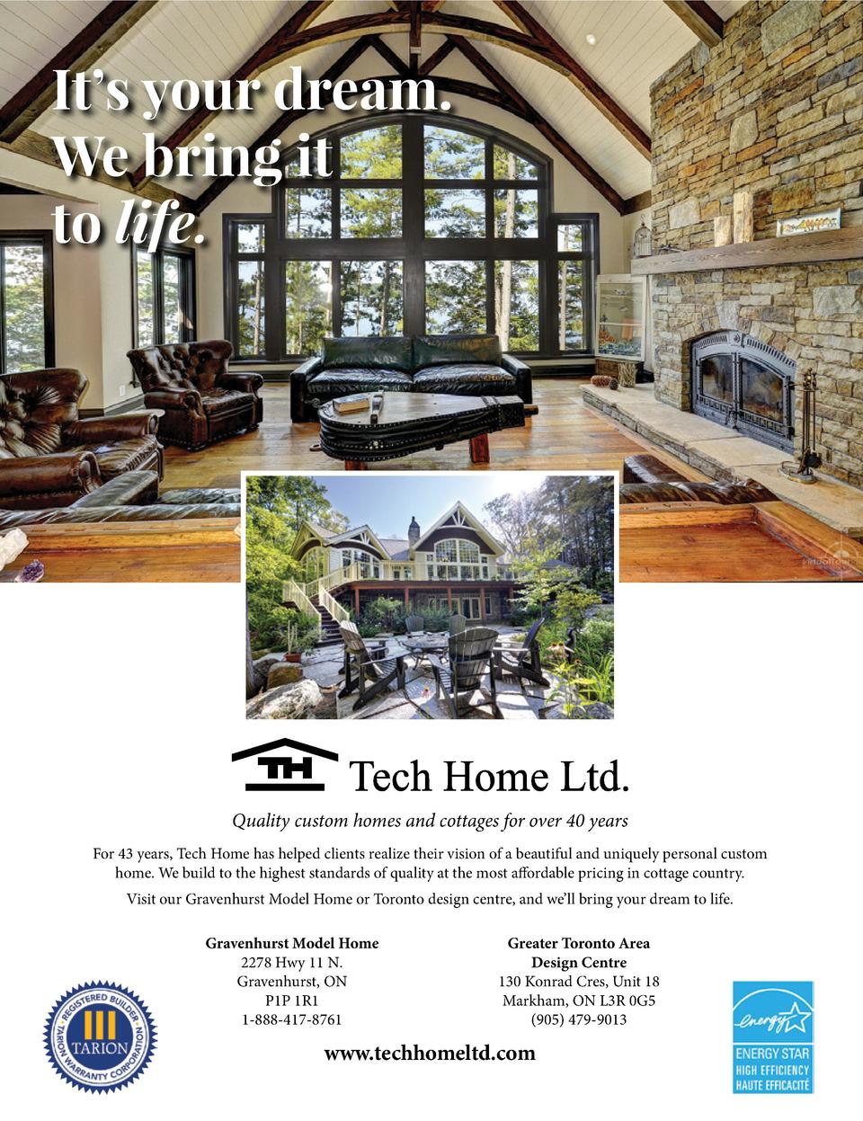 It   s your dream. We bring it to life.  Quality custom homes and cottages for over 40 years For 43 years, Tech Home has h...