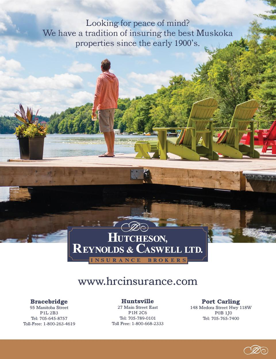 Looking for peace of mind  We have a tradition of insuring the best Muskoka properties since the early 1900   s.  www.hrci...