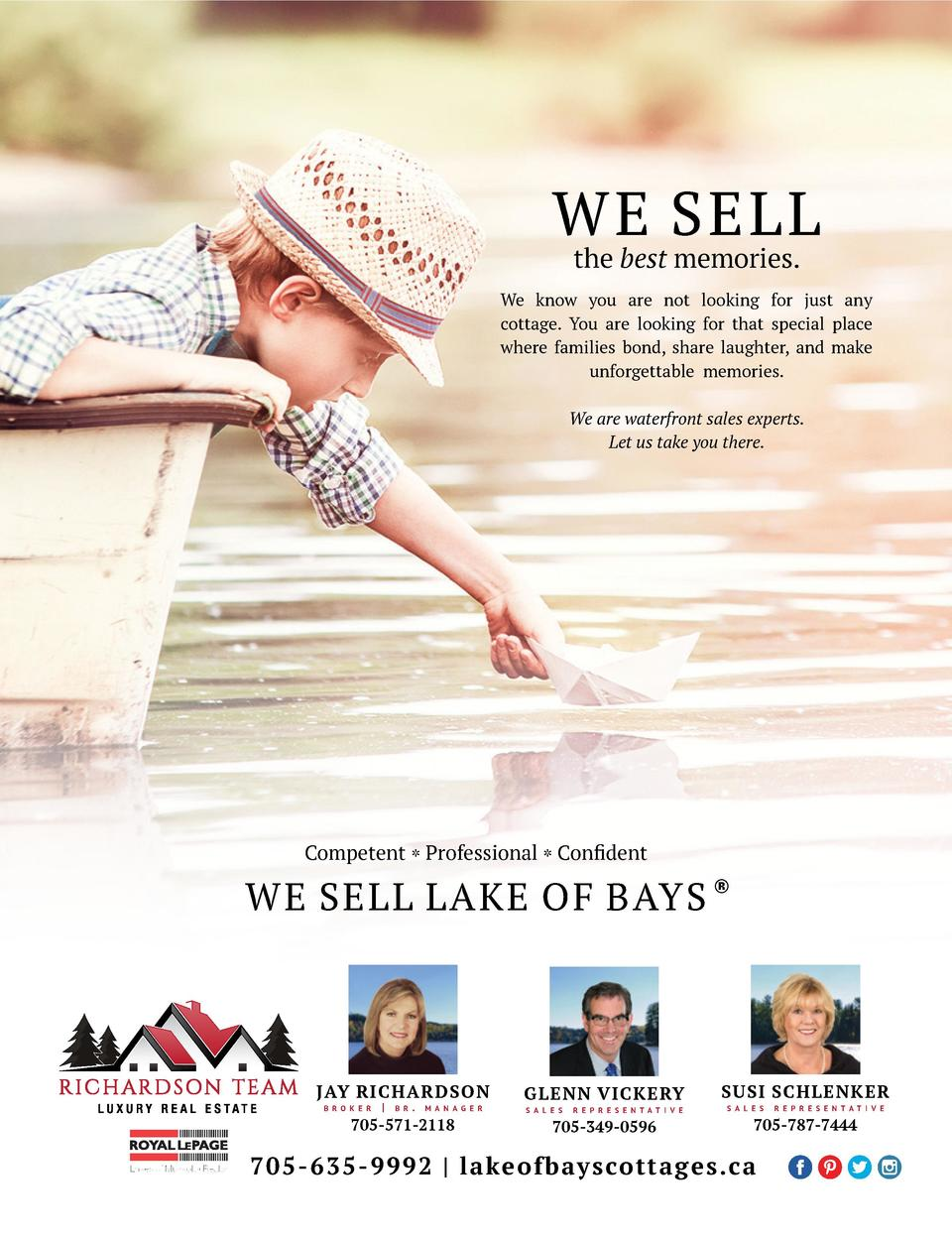 WE SELL the best memories.  We know you are not looking for just any cottage. You are looking for that special place where...