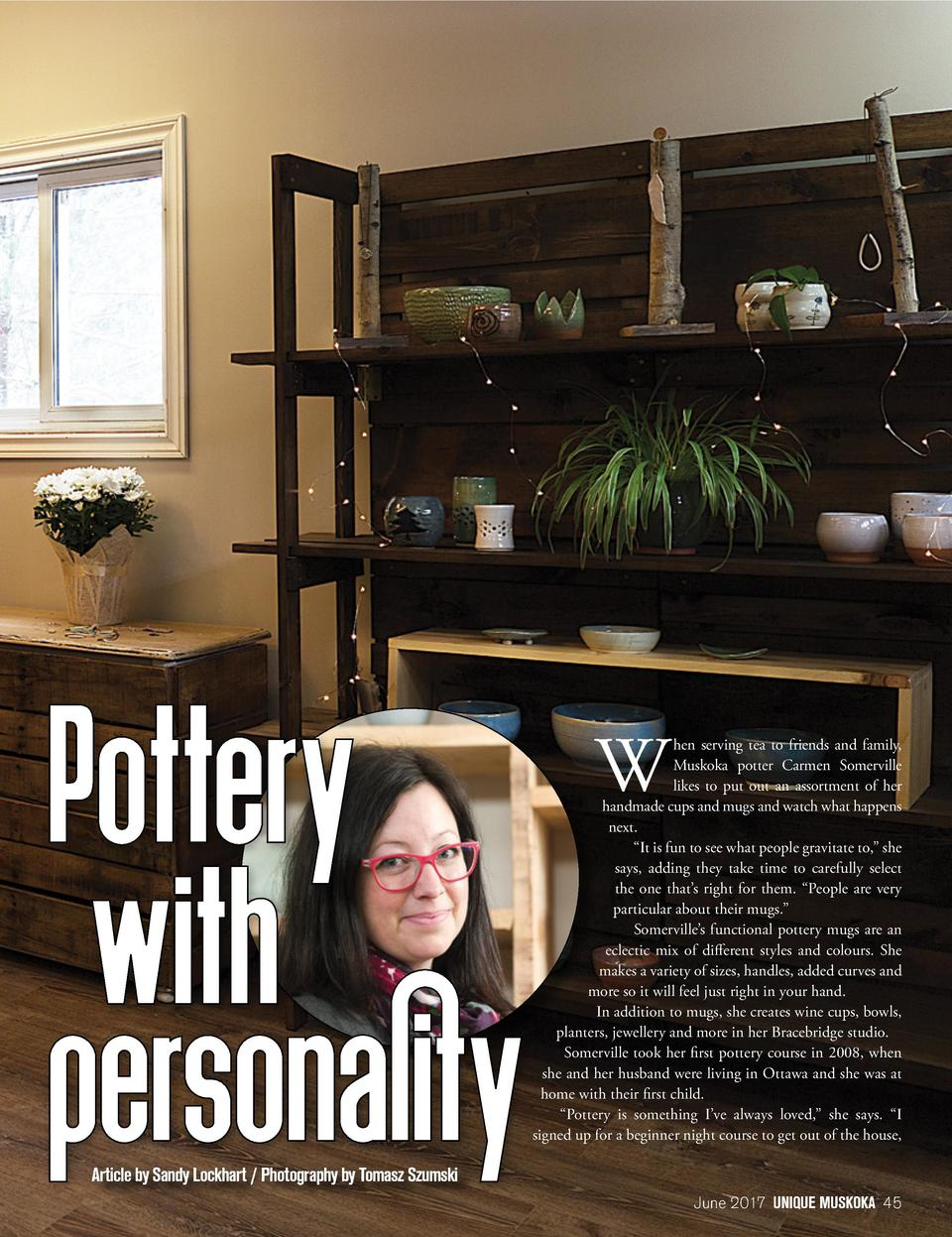W  hen serving tea to friends and family, Muskoka potter Carmen Somerville likes to put out an assortment of her handmade ...