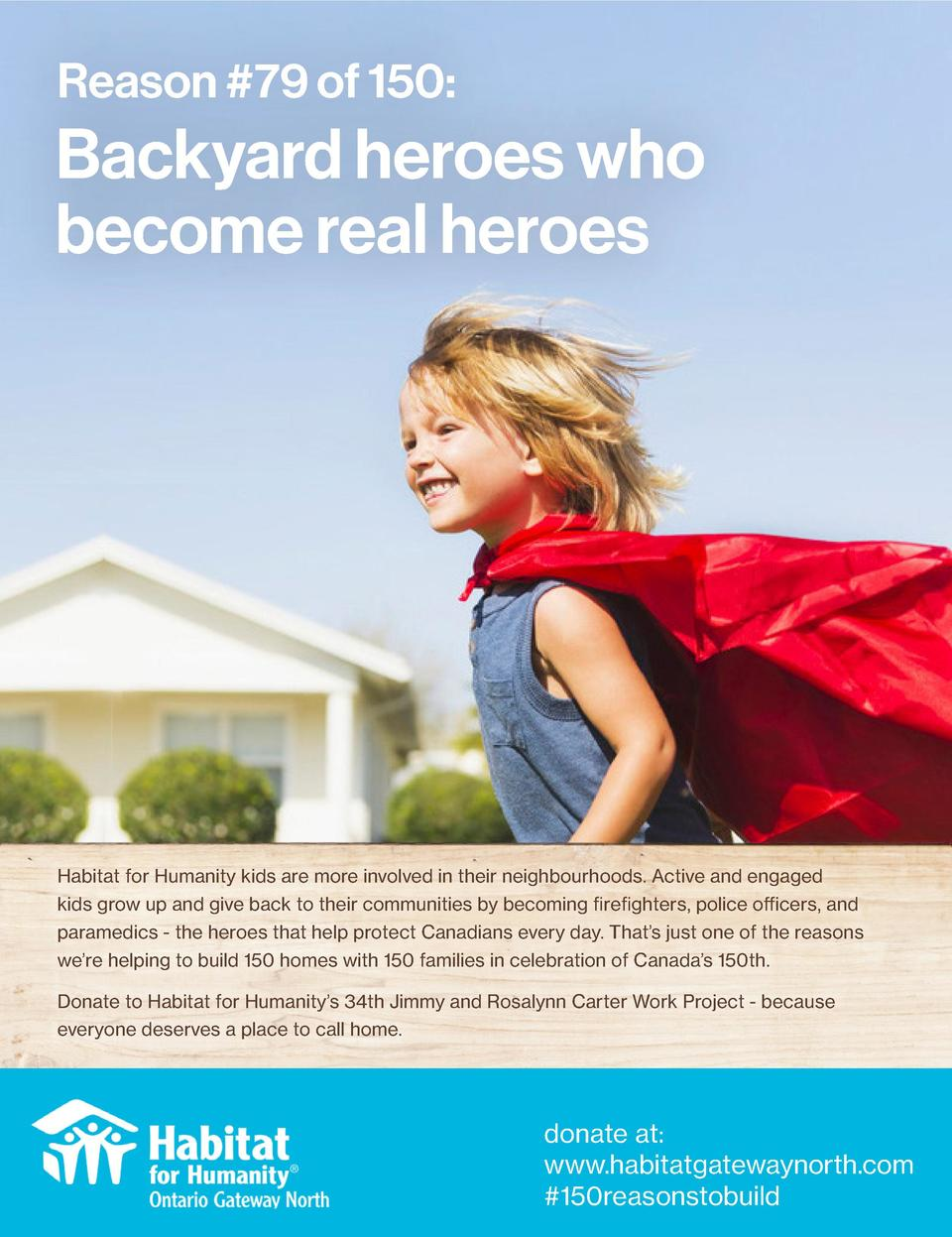 Reason  79 of 150   Backyard heroes who become real heroes  Habitat for Humanity kids are more involved in their neighbour...