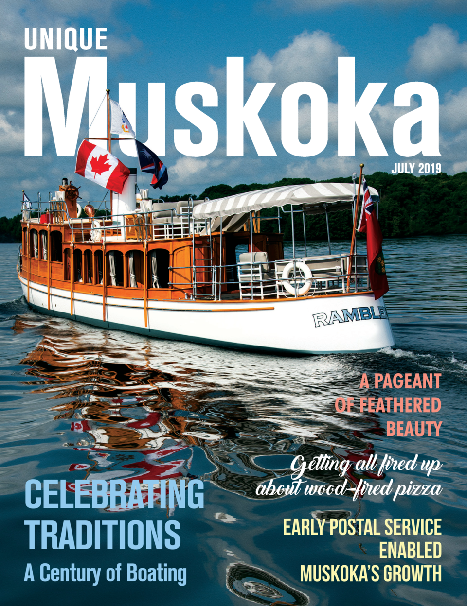 JULY 2019  CELEBRATING TRADITIONS A Century of Boating  Getting all fired up about wood-fired pizza  EARLY POSTAL SERVICE ...