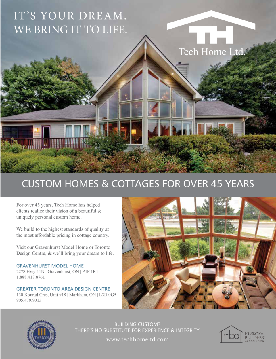 IT    S YOUR DREAM. WE BRING IT TO LIFE.  CUSTOM HOMES   COTTAGES FOR OVER 45 YEARS For over 45 years, Tech Home has helpe...