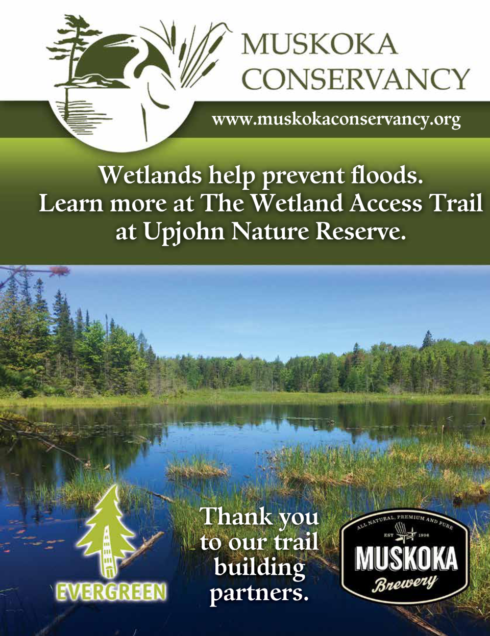 www.muskokaconservancy.org  Wetlands help prevent floods. Learn more at The Wetland Access Trail at Upjohn Nature Reserve....