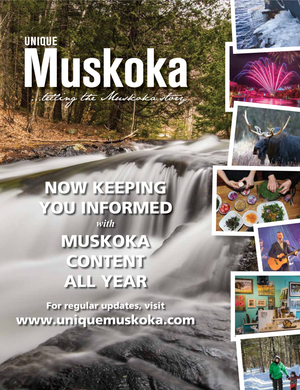 ...telling the Muskoka story  NOW KEEPING YOU INFORMED with  MUSKOKA CONTENT ALL YEAR For regular updates, visit  www.uniq...