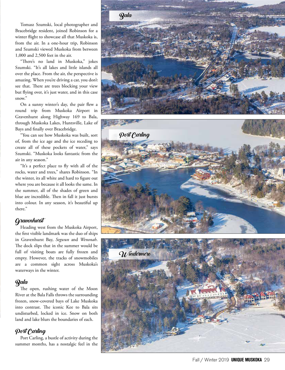 Bala Tomasz Szumski, local photographer and Bracebridge resident, joined Robinson for a winter flight to showcase all that...