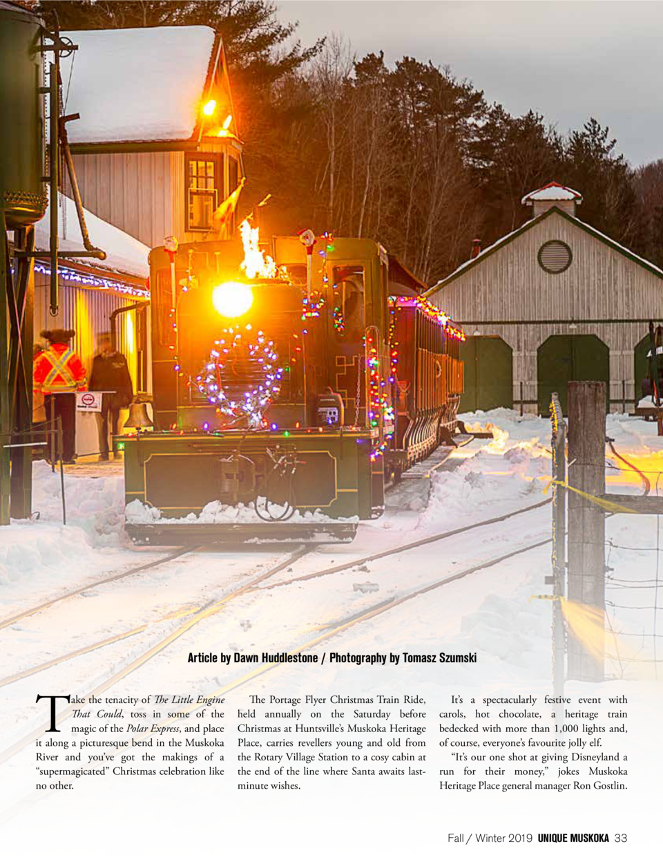 Article by Dawn Huddlestone   Photography by Tomasz Szumski  T  ake the tenacity of The Little Engine That Could, toss in ...