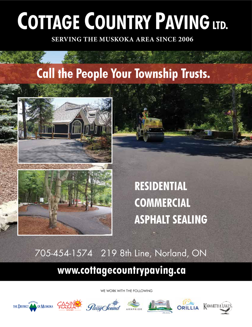 COTTAGE COUNTRY PAVING LTD. SERVING THE MUSKOKA AREA SINCE 2006  Call the People Your Township Trusts.  RESIDENTIAL COMMER...