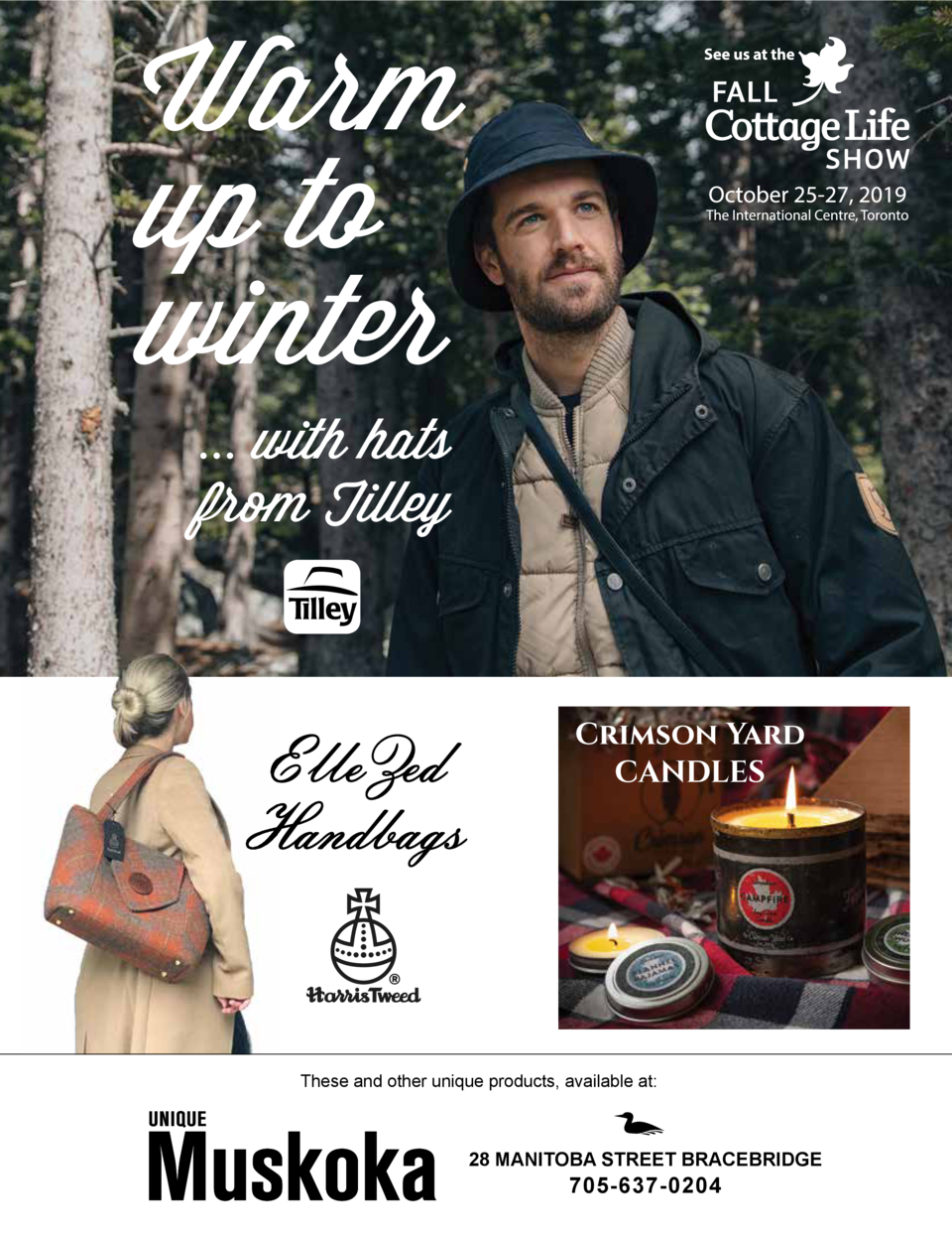 Warm up to winter ... with hats from Tilley  Crimson Yard CANDLES  These and other unique products, available at   28 MANI...