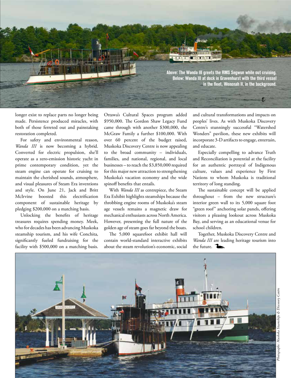 Above  The Wanda III greets the RMS Segwun while out cruising. Below  Wanda III at dock in Gravenhurst with the third vess...