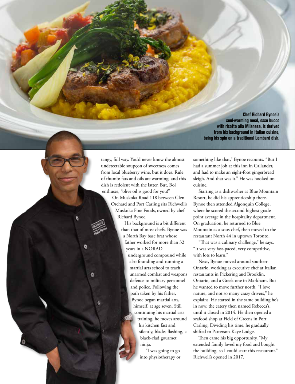 Chef Richard Bynoe   s soul-warming meal, osso bucco with risotto alla Milanese, is derived from his background in Italian...