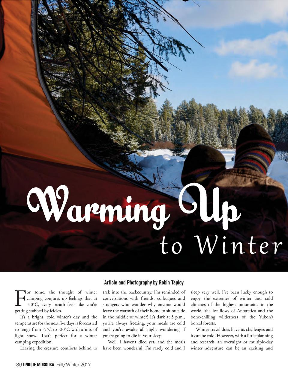 Warming Up  t o Wi n t e r  F  or some, the thought of winter camping conjures up feelings that at -30  C, every breath fe...